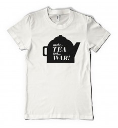 Make Tea Not War - Anti-war t shirt - Women's
